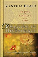 Dwelling in His Presence / 30 Days of Intimacy with God: A Devotional for Today's Woman (NavPress Devotional Readers Book 2)