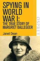 Spying in World War I: The true story of Margriet Ballegeer (Digital General)