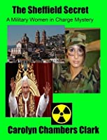 The Sheffield Secret: A Military Women in Charge Mystery