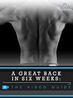 A Great Back in Six Weeks: The Video Guide