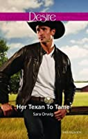 Her Texan To Tame (Lone Star Legacy Book 5)