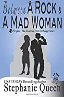 Between a Rock and a Mad Woman (Scotland Yard Exchange #0)
