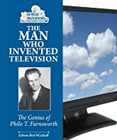 The Teen Who Invented Television: Philo T. Farnsworth and His ...