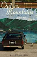 Out of the Mountains: Appalachian Stories (Race, Ethnicity and Gender in Appalachia)
