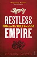 Restless Empire: China and the World Since 1750