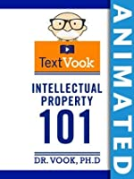 Intellectual Property 101: The Animated TextVook