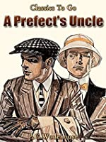 A Prefect's Uncle: Revised Edition of Original Version (Classics To Go)
