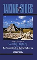 Taking Sides: Clashing Views in World History, Volume 1: The Ancient World to the Pre-Modern Era, 4th edition (Annual Editions)