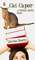 A Cat Caper (A Delilah Duffy Mystery #1.1)