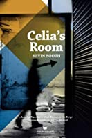 Celia's Room (sex, drugs and deception in the Barcelona night)
