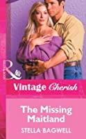 The Missing Maitland (Mills & Boon Vintage Cherish) (Mills & Boon Cherish)