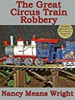The Great Circus Train Robbery (Northern Spy Book 2)