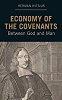 Economy of the Covenants Between God and Man, 2 Vols.