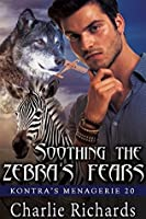 Soothing the Zebra's Fears (Kontra's Menagerie #20)