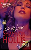 On The Loose (Harlequin Blaze #170)
