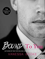 Bound to You: The Complete Novel (Millionaire's Row #1-3)