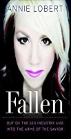 Fallen: Out of the Sex Industry & Into the Arms of the Savior
