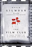 The Film Club: A True Story of a Father and Son