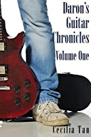 Daron's Guitar Chronicles Volume One