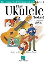 Play Ukulele Today!: Level 1- A Complete Guide to the Basics-Tutor Music Book with Cd