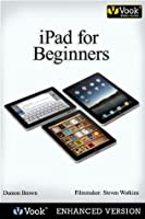 iPad for Beginners: The Video Guide