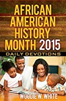 African American History Month Daily Devotions 2015: Daily Devotions