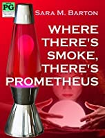Where There's Smoke, There's Prometheus (The Bodacious Baby Boomer Escapades, #1)