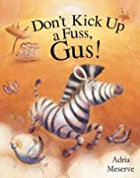 Don't Kick Up a Fuss, Gus!