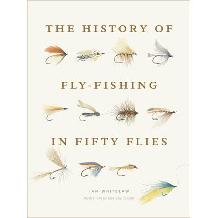 history of fly fishing in fifty flies by ian whitelaw