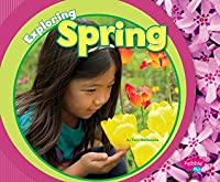 Exploring Spring (Exploring the Seasons)