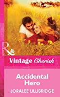 Accidental Hero (Mills & Boon Vintage Cherish)