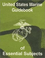 United States Marine Guidebook of Essential Subjects