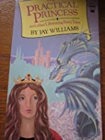 The Practical Princess and Other Liberating Fairy Tales