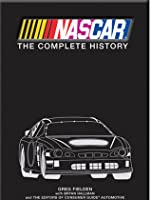 NASCAR: The Complete History 2014 Edition