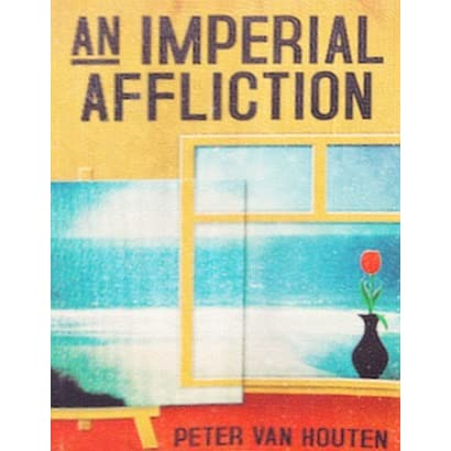 an imperial affliction by peter van houten pdf