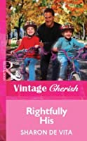 Rightfully His (Mills & Boon Vintage Cherish) (Silhouette Special Edition)