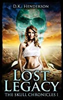 Lost Legacy (The Skull Chronicles, #1)