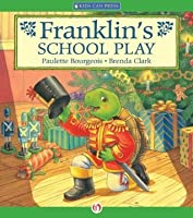 Franklin's School Play (Classic Franklin Stories)