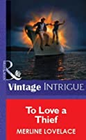To Love a Thief (Mills & Boon Vintage Intrigue) (Silhouette Intimate Moments)
