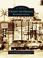Cruisin' the Original Woodward Avenue (Images of America: Michigan)