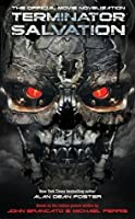 Terminator Salvation - The Official Movie Novelization: The Official Movie Novelisation