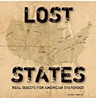 Lost States: Real Quests for American Statehood