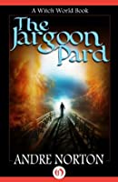 The Jargoon Pard (Witch World Series 2: High Hallack Cycle#3)