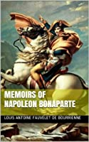 MEMOIRS OF NAPOLEON BONAPARTE (annotated)