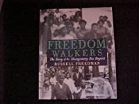 Freedom Walkers The Story of the Montgomery Bus Boycott by Russell Freedman