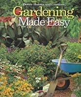 Gardening Made Easy (Better Homes and Gardens)