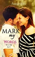Mark My Words (Love On Edge, #2)
