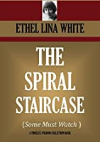 The Spiral Staircase (Some Must Watch ) (Timeless Wisdom Collection Book 3917)