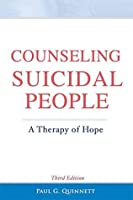 Counseling Suicidal People, A Therapy of Hope