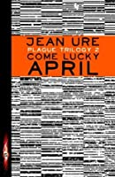 Come Lucky April (Plague 99, #2)
